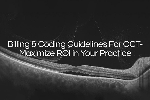 Billing & Coding Guidelines for OCT. Maximize ROI in your practice